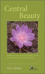 Central Beauty: Wildflowers and Flowering Shrubs of the Southern Interior of British Columbia - Neil L. Jennings