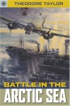 Sterling Point Books: Battle in the Arctic Seas - Theodore Taylor