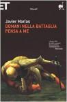 Domani nella battaglia pensa a me - Javier Marías, Glauco Felici