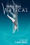 Sliding Past Vertical - Laurie Boris
