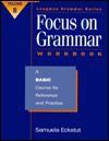 Focus on Grammar Workbook - Samuela Eckstut, Irene E. Schoenberg