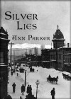 Silver Lies (A Silver Rush Mystery, #1) - Ann Parker