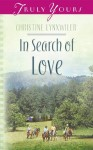 In Search Of Love (Truly Yours Digital Editions) - Christine Lynxwiler