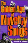 The Golden Age of Novelty Songs - Steven Otfinoski, Steve Otfinoski