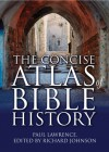 The Lion Concise Atlas of Bible History - Richard Johnson