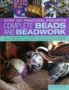 Complete Beads and Beadwork - Over 100 Practical Projects - Lucinda Ganderton