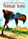 Prehistoric Beasts: Terror Birds - Sarah L. Thomson