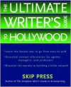 The Ultimate Writer's Guide to Hollywood - Skip Press