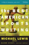 The Best American Sports Writing 2006 - Michael Lewis, Glenn Stout