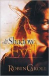 In the Shadow of Evil - Robin Caroll