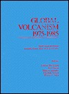 Global Volcanism 1975-1985: The First Decade of Reports from the Smithsonian Institution's Scientific Event Alert Network (Sean) - Tom Simkin