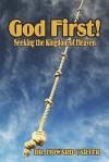 God First!: Seeking the Kingdom of Heaven - Howard Carter