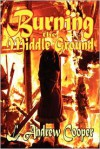 Burning the Middle Ground - L. Andrew Cooper