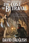 The Cost of Betrayal (The Half-Orcs, #2) - David Dalglish