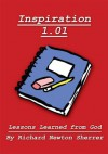 Inspiration 1.01: Lessons Learned from God - Richard Newton Sherrer