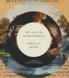 My Life in Middlemarch - Rebecca Mead, Kate Reading
