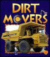 Dirt Movers - Bobbie Kalman, Petrina Gentile