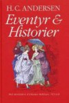 Eventyr og historier - Hans Christian Andersen
