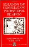 Explaining and Understanding International Relations (Clarendon Paperbacks) - Martin Hollis, Steven Smith