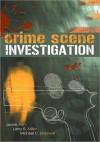 Crime Scene Investigation - Michael C. Braswell, Larry S. Miller