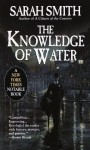 The Knowledge of Water - Sarah Smith
