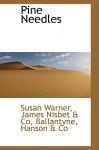Pine Needles - Susan Bogert Warner