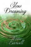 Slow Dreaming - Anne Barwell