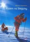Razem na bieguny - Marek Kamiński