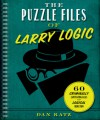 The Puzzle Files of Larry Logic - Dan Katz