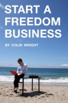 Start a Freedom Business - Colin Wright