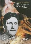The Story Behind George Orwell's Animal Farm - Alan Brown
