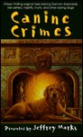Canine Crimes - Jeffrey Marks, Jonnie Jacobs, Laurien Berenson, S.J. Rozan, Taylor McCafferty, Anne Perry, Dean James, Valerie Wolzien, Steven Womack, Melissa Cleary, Brendan DuBois, Amanda Cross, Deborah Adams, Polly Whitney, Lillian M. Roberts