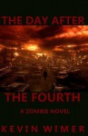 The Day After The Fourth (Volume 1) - Kevin Wimer, Garrett Cook