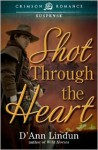 Shot Through the Heart - D'Ann Lindun