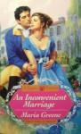 An Inconvenient Marriage - Maria Greene