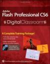 Adobe Flash Professional CS6 Digital Classroom (Wiley Desktop Editions) - Fred Gerantabee, AGI Creative Team