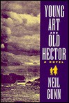 Young Art and Old Hector - Neil M. Gunn