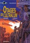 Valérian, Tome 16: Otages De L'ultralum - Pierre Christin, Jean-Claude Mézières