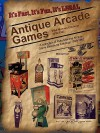 Antique Arcade Games: Mike Munves 1939-1962 - Michael Ford