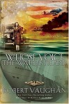 Whose Voice the Waters Heard: A WWII Novel - Robert Vaughan