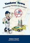 "Yankees Town: Featuring ""Robbie the Rookie"" - Aimee Aryal, Brad Vinson"
