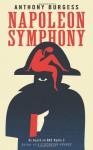 Napoleon Symphony. Anthony Burgess - Anthony Burgess