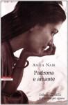 Padrona e amante - Anita Nair, Francesca Diano