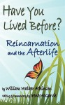 Have You Lived Before? Reincarnation and the Afterlife - William W. Atkinson, Irene McGarvie