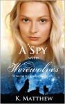 A Spy with Werewolves (A With Werewolves Novel) (Volume 2) - K. Matthew