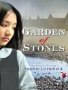 Garden of Stones - Sophie Littlefield, Emily Woo Zeller