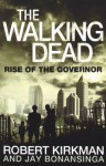 The Walking Dead: Rise of the Governor - Jay Bonansinga, Robert Kirkman