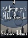The Adventure of the Noble Bachelor (MP3 Book) - Edward Raleigh, Arthur Conan Doyle