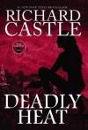 Deadly Heat (Nikki Heat (Castle)) - Richard Castle
