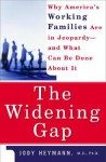 The Widening Gap: Why America's Working Families Are In Jeopardy And What Can Be Done About It - Jody Heymann